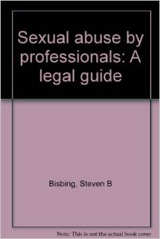 Sexual Abuse By Professionals A Legal Guide